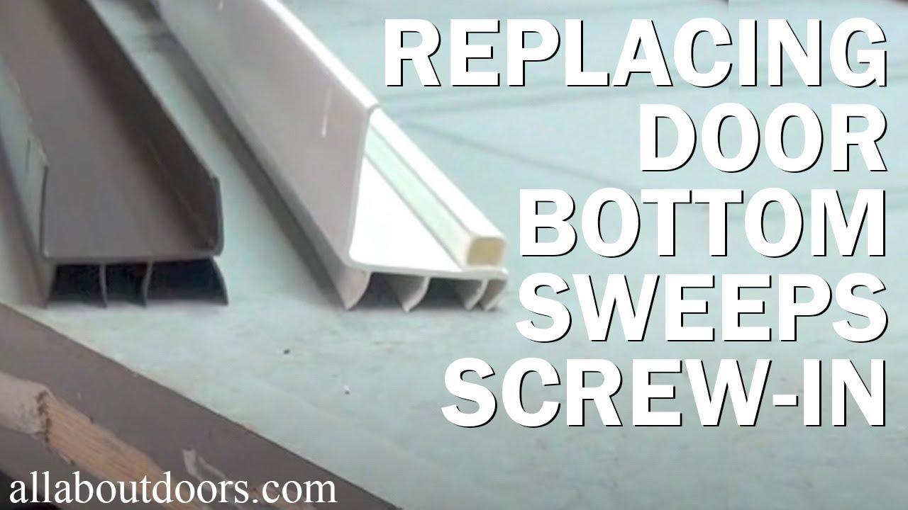 How To Replace A Door Bottom Sweep Screw In Wrap