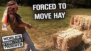 Moving Hay for Swearing | World's Strictest Parents