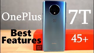 OnePlus 7T 45+ Best Features