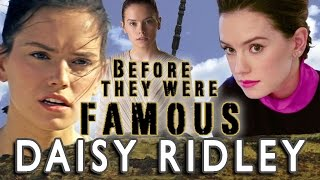 DAISY RIDLEY - Before They Were Famous