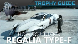 FFXV - How to Unlock the Regalia Type-F (Flying Car) in Final Fantasy XV