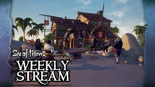 Sea of Thieves Weekly Stream: The More the Merrier