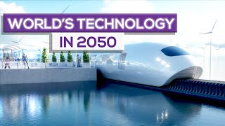 The World in 2050: Future Technology