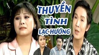 Cải Lương Xưa | Thuyền Tình Lạc Hướng - Vũ Linh Tài Linh Thanh Nam | cải lương xã hội hài hay nhất