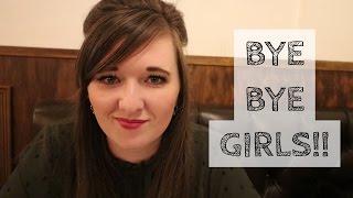 BYE BYE GIRLS!!