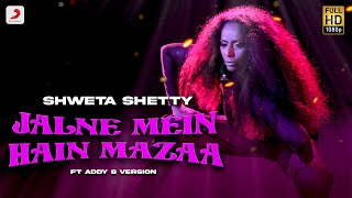 Jalne Mein Hai Mazaa – Shweta Shetty