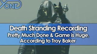 Death Stranding Recording Pretty Much Done & Game is Huge, According to Troy Baker