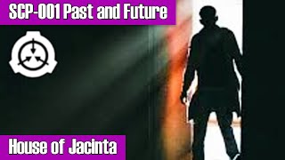 House of Jacinta - SCP-001 Past and Future - Final Entry