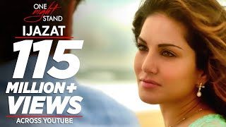 IJAZAT Video Song | ONE NIGHT STAND | Sunny Leone, Tanuj Virwani | Arijit Singh, Meet Bros |T-Series