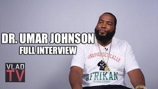 Dr. Umar Johnson (Full Interview)