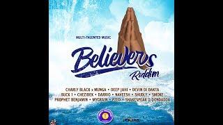 Believers Riddim Mix (FEB 2019,FULL)Feat. Charly Black,Munga,Deep Jahi,Shudly,Chezidek,Naveesh,Buck1