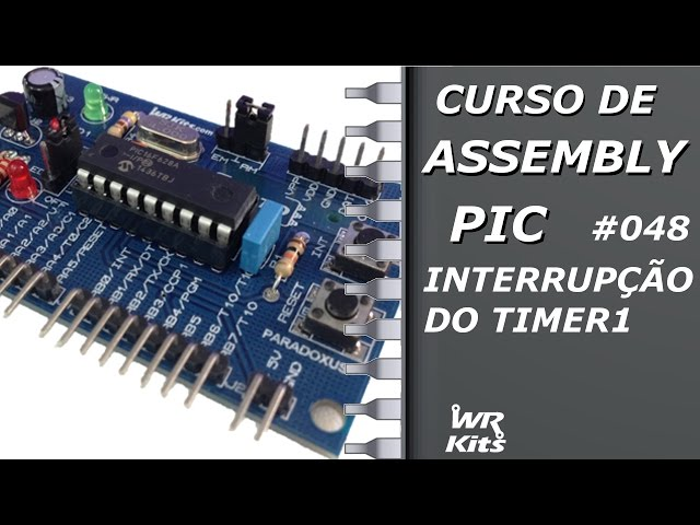 INTERRUPÇÃO DO TIMER1 | Assembly para PIC #048