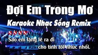 Đợi Em Trong Mơ Karaoke Remix - Nhạc Sống Minh Công