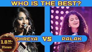 Shreya ghoshal Vs Palak Muchchhal comparison songs__who is the best? Full HD video