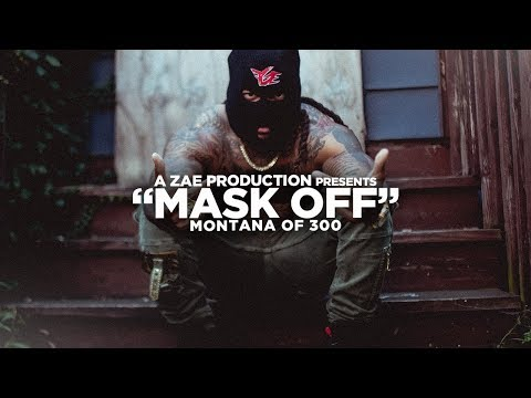 Montana Of 300 - Mask Off [REMIX] Shot By @AZaeProduction