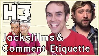 H3 Podcast #64 - Jacksfilms & Erik (& Call-in from Cougar Champ)