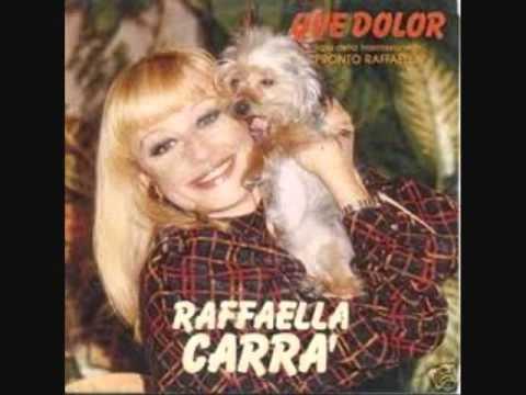 Raffaella Carra'- Che Dolor