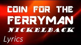 Coin For The Ferryman by Nickelback | Lyrics