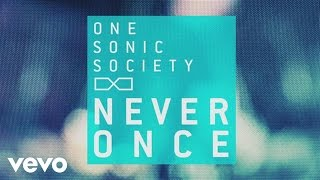 'Never Once' (Official Lyric Video) | One Sonic Society