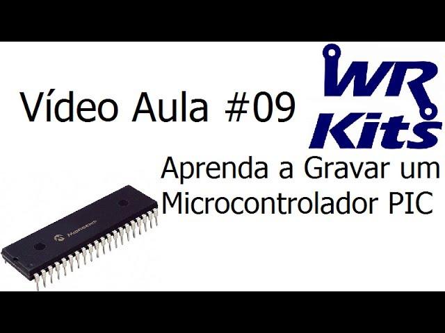 APRENDA A GRAVAR UM MICROCONTROLADOR PIC - Vídeo Aula #09