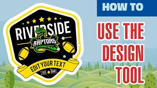 How To Use The Design Tool