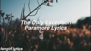 The Only Exception    Paramore Lyrics