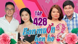 WANNA DATE #428 UNCUT|A farmer come to Saigon to look for a lover because of his mother's complaints