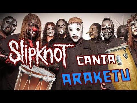 Baixar E se Slipknot cantasse Araketu?