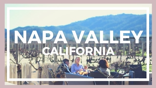 TRAVEL GUIDE | Napa Valley, California