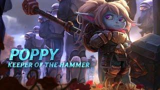 League of Legends - Champion Spotlight: Poppy, Keeper of the Hammer