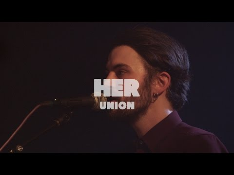 Her - Union | Live at Music Apartment