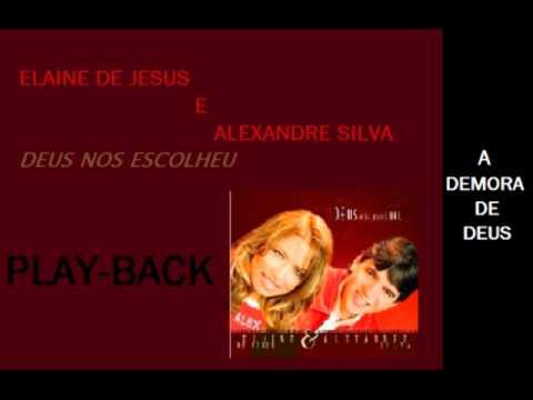 Baixar PLAYBACK ELAINE DE JESUS E ALEXANDRE SILVA A DEMORA DE DEUS