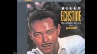 MY FOOLISH HEART ~ BILLY ECKSTINE