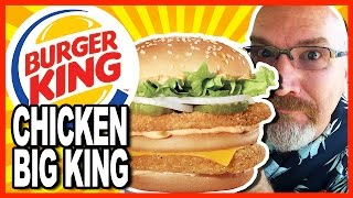 Burger King ♥ Chicken Big King Review