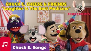 Laughter Is The Best Medicine | Chuck E. Cheese Songs