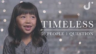 Timeless: 50 People 1 Question