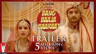 Official Trailer - Bang Baaja Baaraat