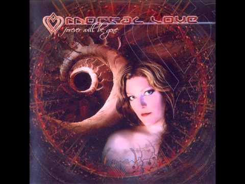 Mortal Love - Forever Will Be Gone (Full Album)