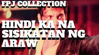 HINDI KA NA SISIKATAN NG ARAW - FULL MOVIE - FPJ COLLECTION