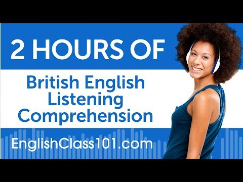 2 Hours of British English Listening Comprehension