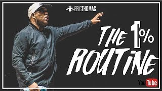 Eric Thomas | The 1% Routine (Eric Thomas Motivation)