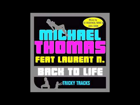 MICHAEL THOMAS feat. Laurent N - Back To Life [Original Radio Edit]