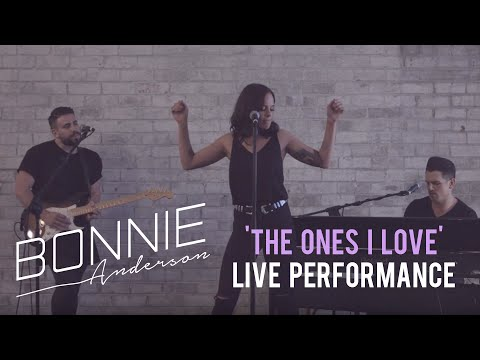 Bonnie Anderson - 'The Ones I Love' (Live Performance)