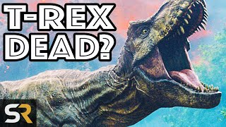 Jurassic World 3 Theory: Is The T-Rex DOOMED?