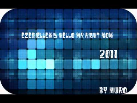 Ezekiel Lewis - Hello! (Mr. Right Now)