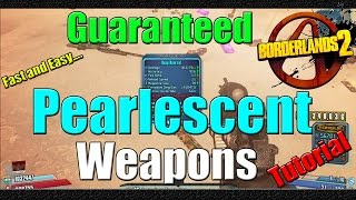 Borderlands 2 | How to get Guaranteed Pearl weapons in minutes | Fast and Easy Method | Tutorial
