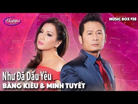 Bằng Kiều & Minh Tuyết - Như Đã Dấu Yêu | Music Box #28