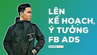 Hướng dẫn lên kế hoạch và xác định ý tưởng Facebook Ads | Kiemtiencenter