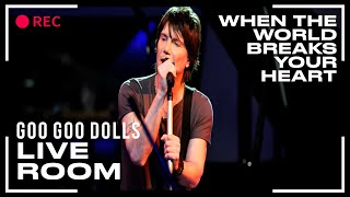 "Goo Good Dolls ""When The World Breaks Your Heart""captured in The Live Room"