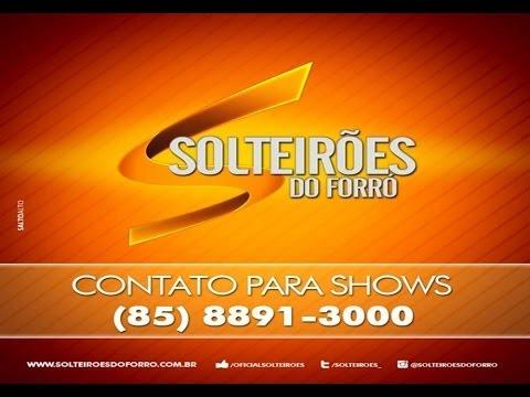 Baixar SOLTEIRÕES DO FORRÓ - REI DO CAMAROTE - MÚSICA NOVA DEZEMBRO 2013 HD